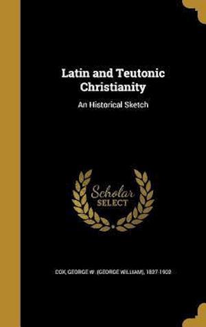 Bog, hardback Latin and Teutonic Christianity
