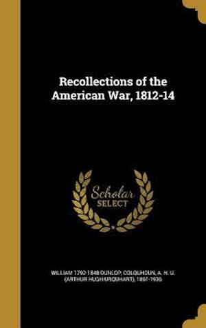 Bog, hardback Recollections of the American War, 1812-14 af William 1792-1848 Dunlop