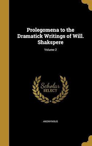 Bog, hardback Prolegomena to the Dramatick Writings of Will. Shakspere; Volume 2