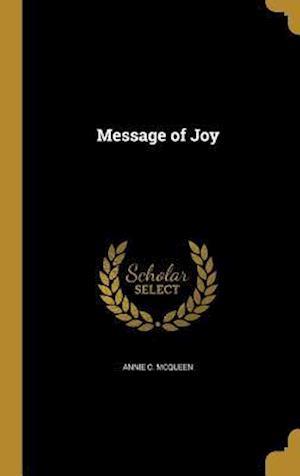 Bog, hardback Message of Joy af Annie C. McQueen