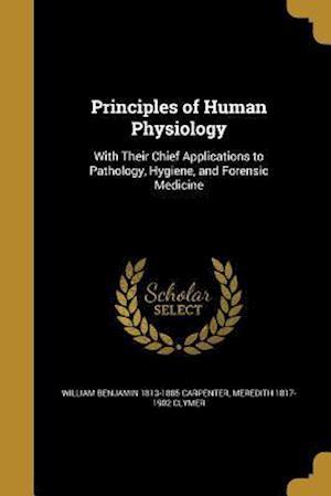 Bog, paperback Principles of Human Physiology af Meredith 1817-1902 Clymer, William Benjamin 1813-1885 Carpenter