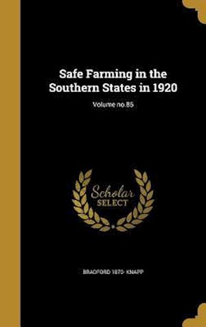 Safe Farming in the Southern States in 1920; Volume No.85 af Bradford 1870- Knapp