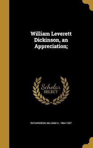 Bog, hardback William Leverett Dickinson, an Appreciation;