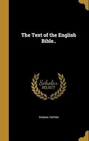 Bog, hardback The Text of the English Bible.. af Thomas Turton