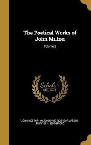 Bog, hardback The Poetical Works of John Milton; Volume 2 af John 1781-1859 Mitford, David 1822-1907 Masson, John 1608-1674 Milton