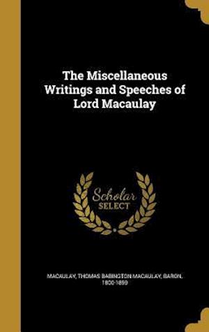 Bog, hardback The Miscellaneous Writings and Speeches of Lord Macaulay