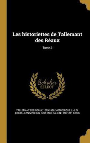 Bog, hardback Les Historiettes de Tallemant Des Reaux; Tome 2 af Paulin 1800-1881 Paris