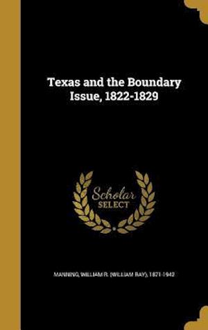 Bog, hardback Texas and the Boundary Issue, 1822-1829