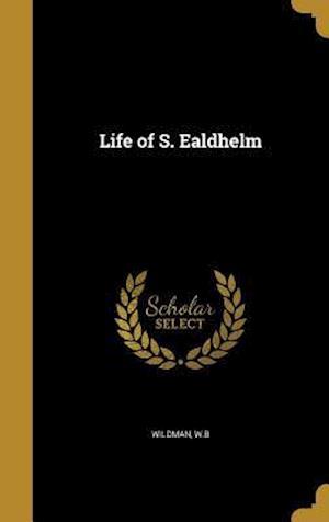 Bog, hardback Life of S. Ealdhelm