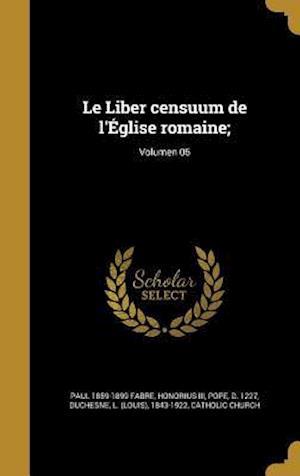 Bog, hardback Le Liber Censuum de L'Eglise Romaine;; Volumen 05 af Paul 1859-1899 Fabre