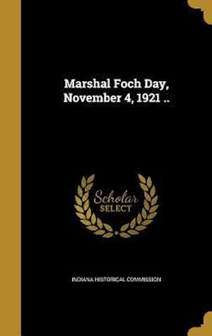 Bog, hardback Marshal Foch Day, November 4, 1921 ..