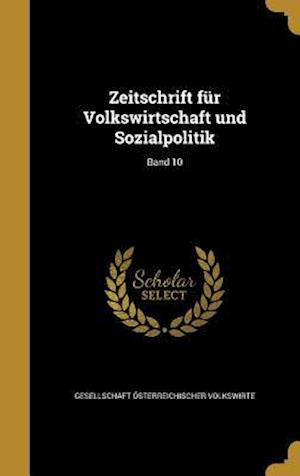 Bog, hardback Zeitschrift Fur Volkswirtschaft Und Sozialpolitik; Band 10