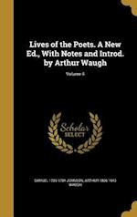 Lives of the Poets. a New Ed., with Notes and Introd. by Arthur Waugh; Volume 4 af Arthur 1866-1943 Waugh, Samuel 1709-1784 Johnson