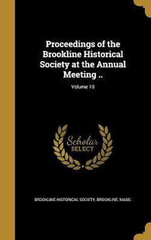 Bog, hardback Proceedings of the Brookline Historical Society at the Annual Meeting ..; Volume 10
