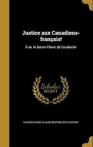Bog, hardback Justice Aux Canadiens-Francais!