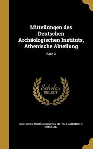 Bog, hardback Mitteilungen Des Deutschen Archaologischen Instituts, Athenische Abteilung; Band 3