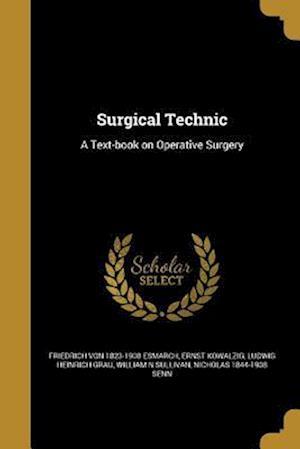 Bog, paperback Surgical Technic af Friedrich Von 1823-1908 Esmarch, Ludwig Heinrich Grau, Ernst Kowalzig