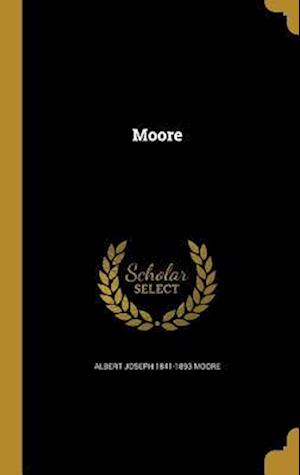 Bog, hardback Moore af Albert Joseph 1841-1893 Moore