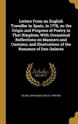 Bog, hardback Letters from an English Traveller in Spain, in 1778, on the Origin and Progress of Poetry in That Kingdom; With Occasional Reflections on Manners and