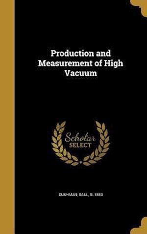 Bog, hardback Production and Measurement of High Vacuum
