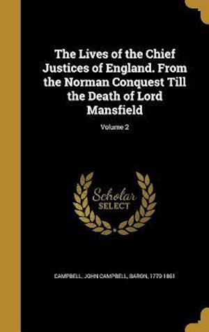 Bog, hardback The Lives of the Chief Justices of England. from the Norman Conquest Till the Death of Lord Mansfield; Volume 2