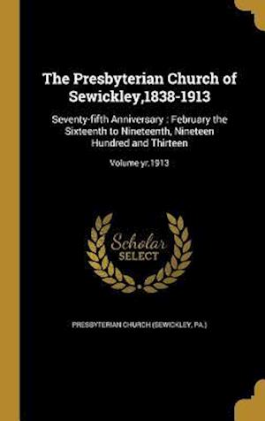 Bog, hardback The Presbyterian Church of Sewickley,1838-1913