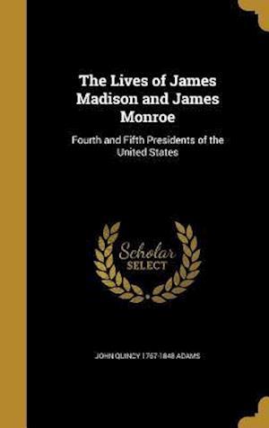 Bog, hardback The Lives of James Madison and James Monroe af John Quincy 1767-1848 Adams