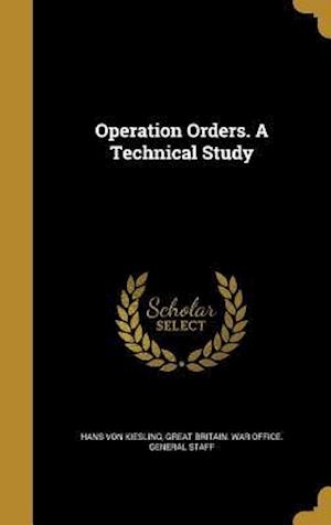 Bog, hardback Operation Orders. a Technical Study af Hans Von Kiesling