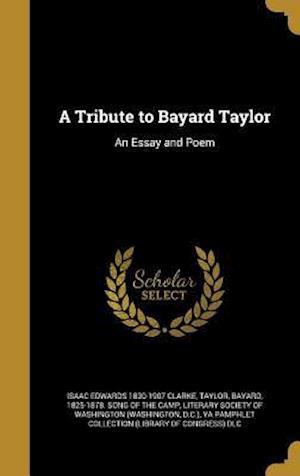 Bog, hardback A Tribute to Bayard Taylor af Isaac Edwards 1830-1907 Clarke