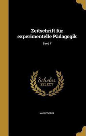 Bog, hardback Zeitschrift Fur Experimentelle Padagogik; Band 7