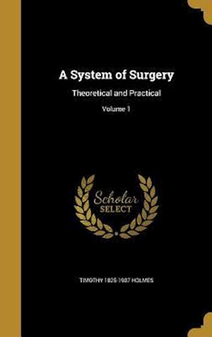 A System of Surgery af Timothy 1825-1907 Holmes