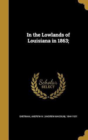 Bog, hardback In the Lowlands of Louisiana in 1863;