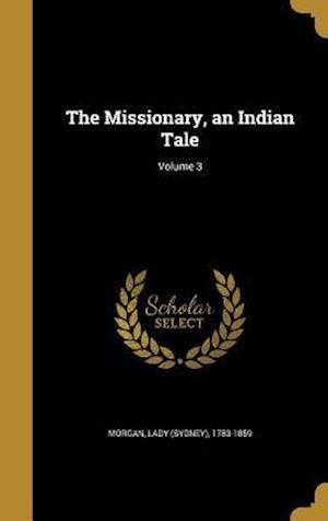 Bog, hardback The Missionary, an Indian Tale; Volume 3