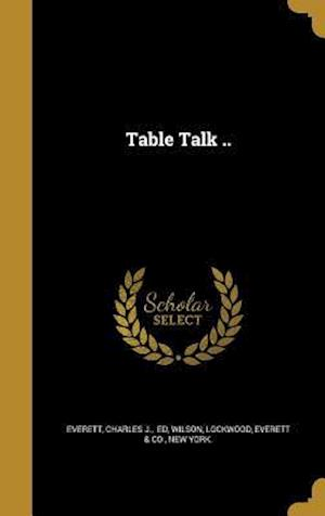 Bog, hardback Table Talk ..