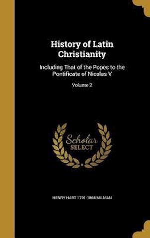 Bog, hardback History of Latin Christianity af Henry Hart 1791-1868 Milman