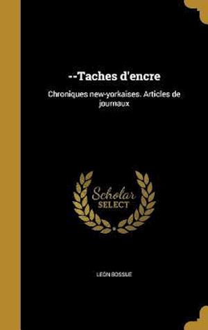 Bog, hardback --Taches D'Encre af Leon Bossue