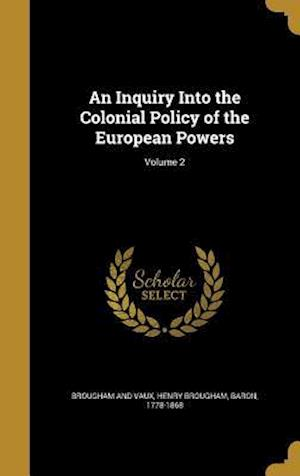 Bog, hardback An Inquiry Into the Colonial Policy of the European Powers; Volume 2