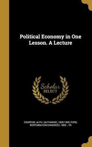 Bog, hardback Political Economy in One Lesson. a Lecture