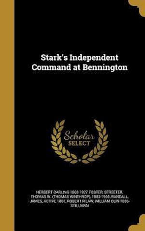 Stark's Independent Command at Bennington af Herbert Darling 1863-1927 Foster