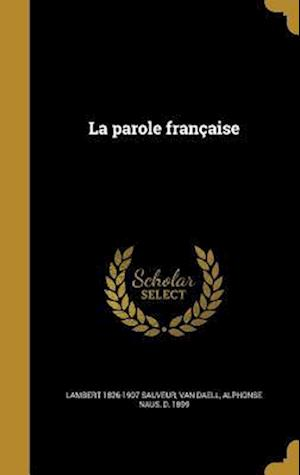 Bog, hardback La Parole Francaise af Lambert 1826-1907 Sauveur