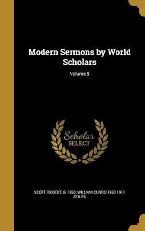 Modern Sermons by World Scholars; Volume 8 af William Curtis 1851-1911 Stiles