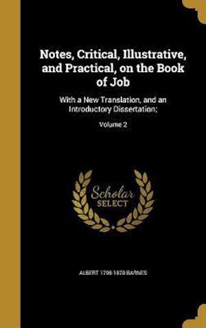 Bog, hardback Notes, Critical, Illustrative, and Practical, on the Book of Job af Albert 1798-1870 Barnes