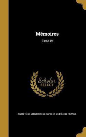 Bog, hardback Memoires; Tome 39