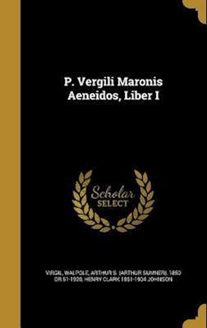 Bog, hardback P. Vergili Maronis Aeneidos, Liber I af Henry Clark 1851-1904 Johnson