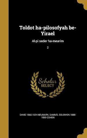Bog, hardback Toldot Ha-Pilosofyah Be-Yirael af David 1866-1924 Neumark, Samuel Solomon 1888-1959 Cohon