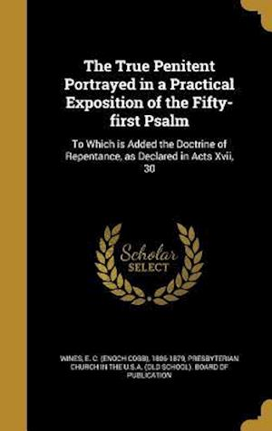 Bog, hardback The True Penitent Portrayed in a Practical Exposition of the Fifty-First Psalm