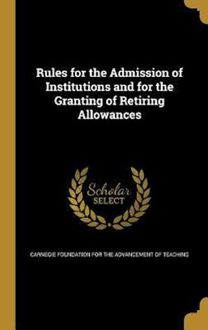 Bog, hardback Rules for the Admission of Institutions and for the Granting of Retiring Allowances