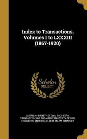 Bog, hardback Index to Transactions, Volumes I to LXXXIII (1867-1920) af Elbert Milam Chandler