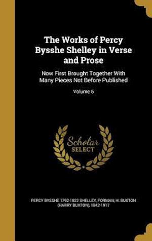 Bog, hardback The Works of Percy Bysshe Shelley in Verse and Prose af Percy Bysshe 1792-1822 Shelley