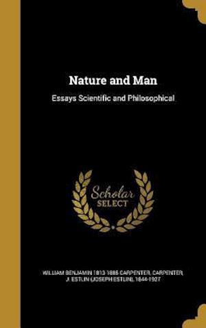 Bog, hardback Nature and Man af William Benjamin 1813-1885 Carpenter